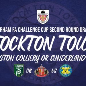 Durham Challenge Cup Second Draw: Easington Colliery or Sunderland AFC U23s vs Stockton Town